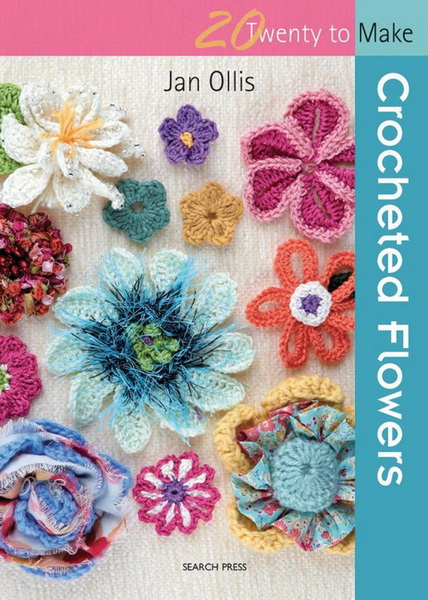 20 To Make - Crocheted Flowers