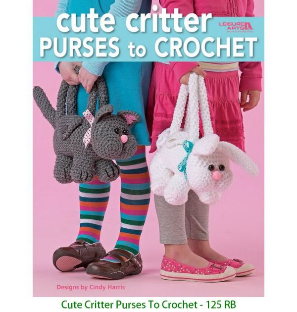 Cute Critter Purses To Crochet - 125 RB