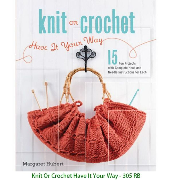 Knit Or Crochet Have It Your Way - 305 RB