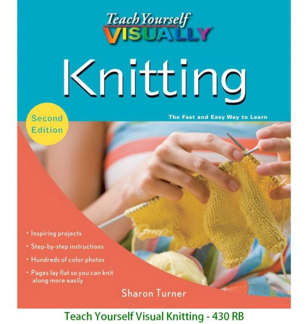 Teach Yourself Visual Knitting - 430 RB