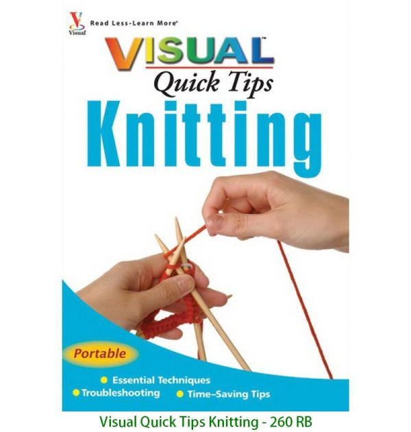 Visual Quick Tips Knitting - 260 RB
