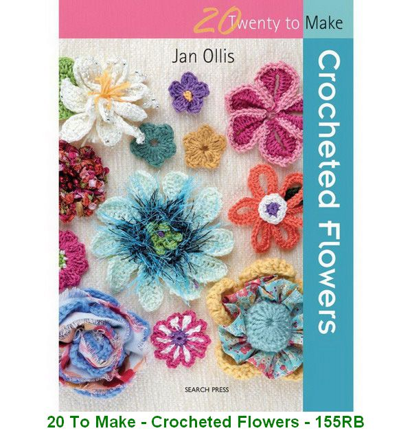 20 To Make - Crocheted Flowers - 155RB