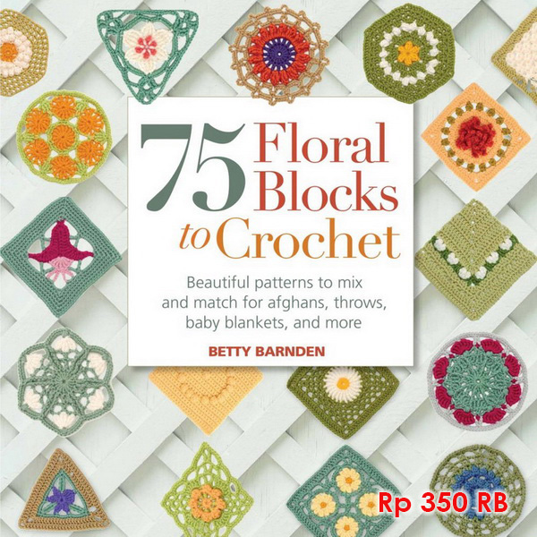 75 Floral Block To Crochet - 350 RB