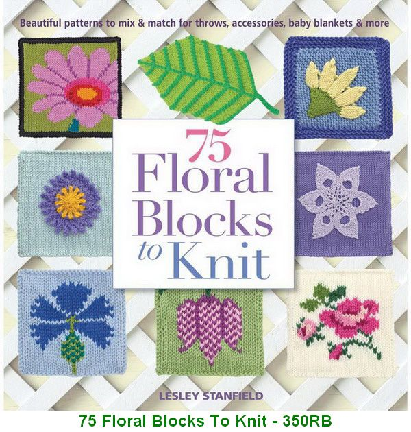 75 Floral Blocks To Knit - 350RB