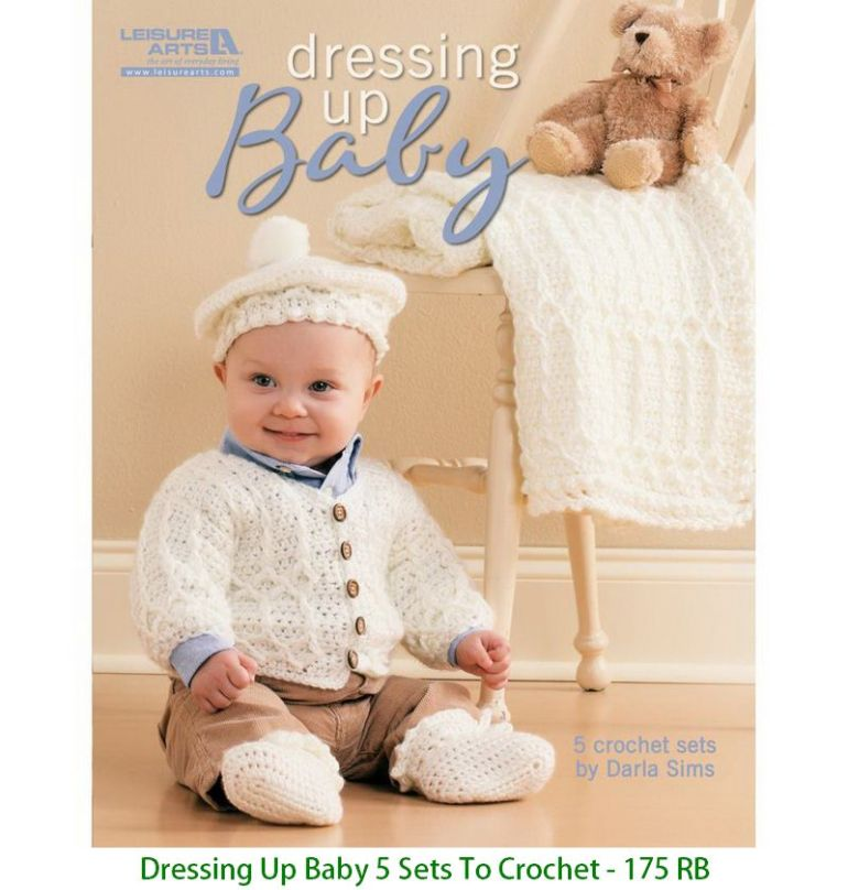 Dressing Up Baby 5 Sets To Crochet - 175 RB