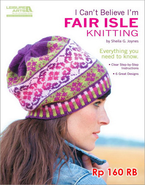 I Can't Believe I'm Fair Isle Knitting - 160 RB