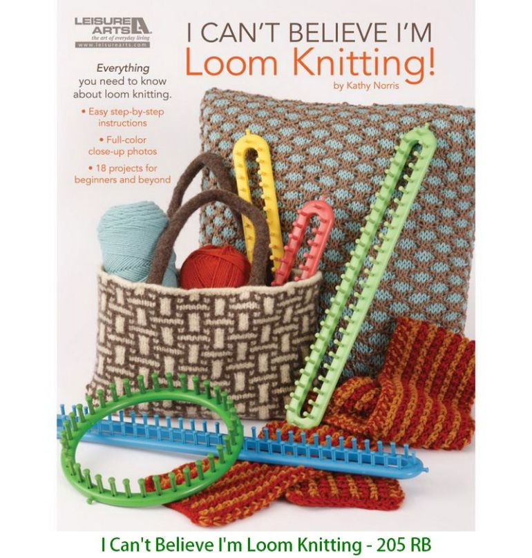 I Can't Believe I'm Loom Knitting - 205 RB