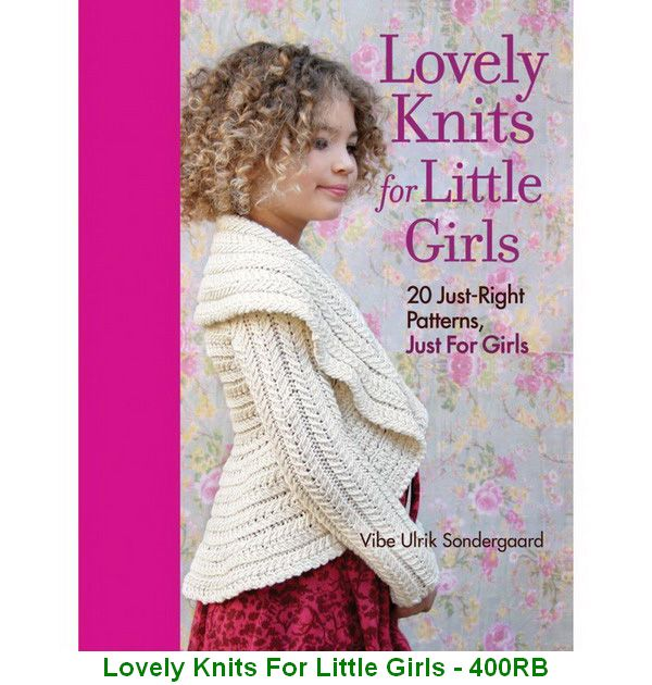 Lovely Knits For Little Girls - 400RB