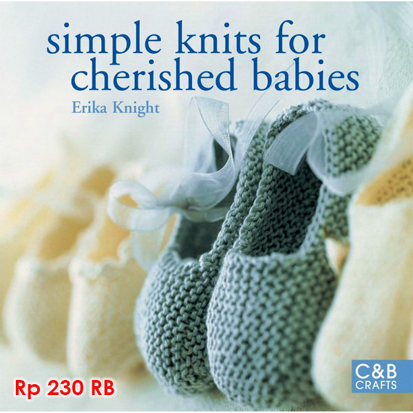 Simple Knits For Cherished Babies - 230 RB