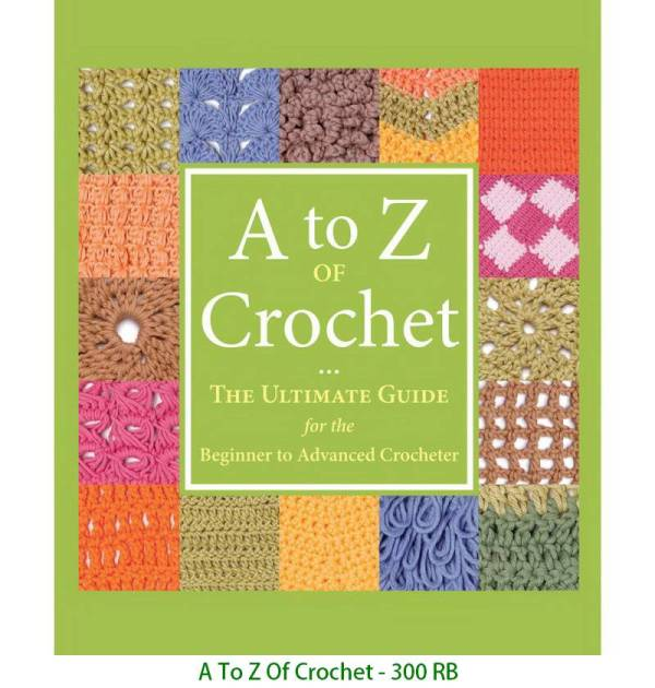 A To Z Of Crochet - 300 RB