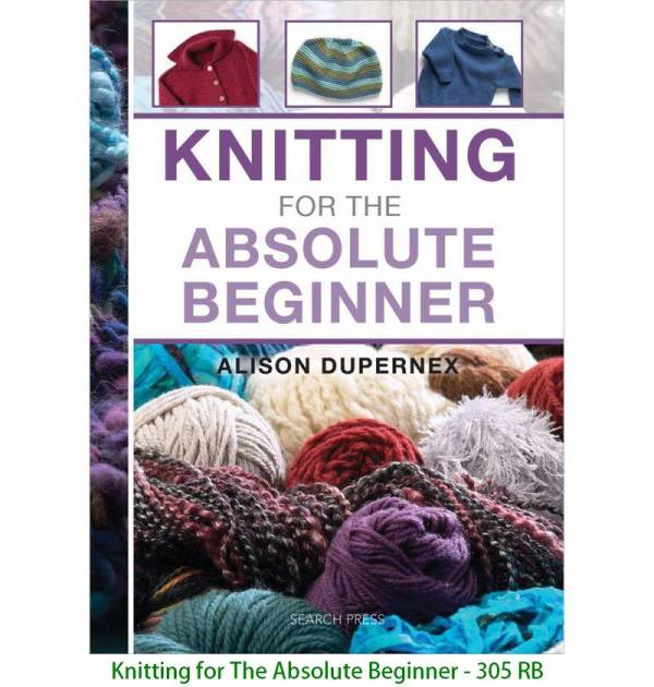 Knitting for The Absolute Beginner - 305 RB