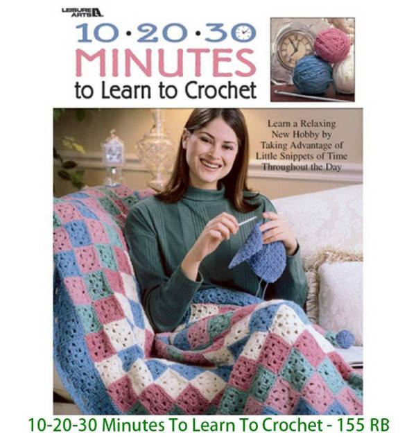 10-20-30 Minutes To Learn To Crochet - 155 RB