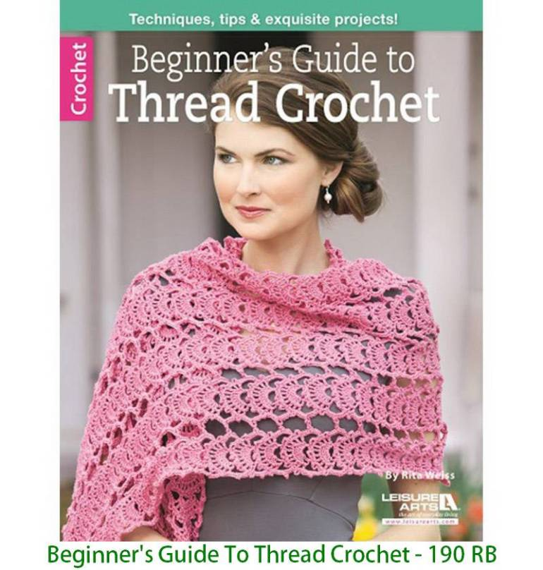 Beginner's Guide To Thread Crochet - 190 RB
