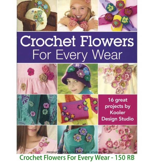 Crochet Flowers For Every Wear - 150 RB