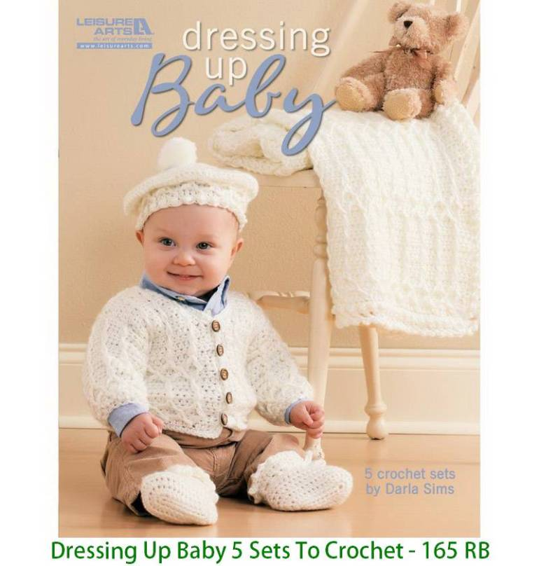 Dressing Up Baby 5 Sets To Crochet - 165 RB