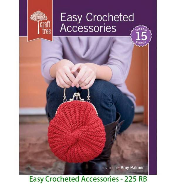 Easy Crocheted Accessories - 225 RB