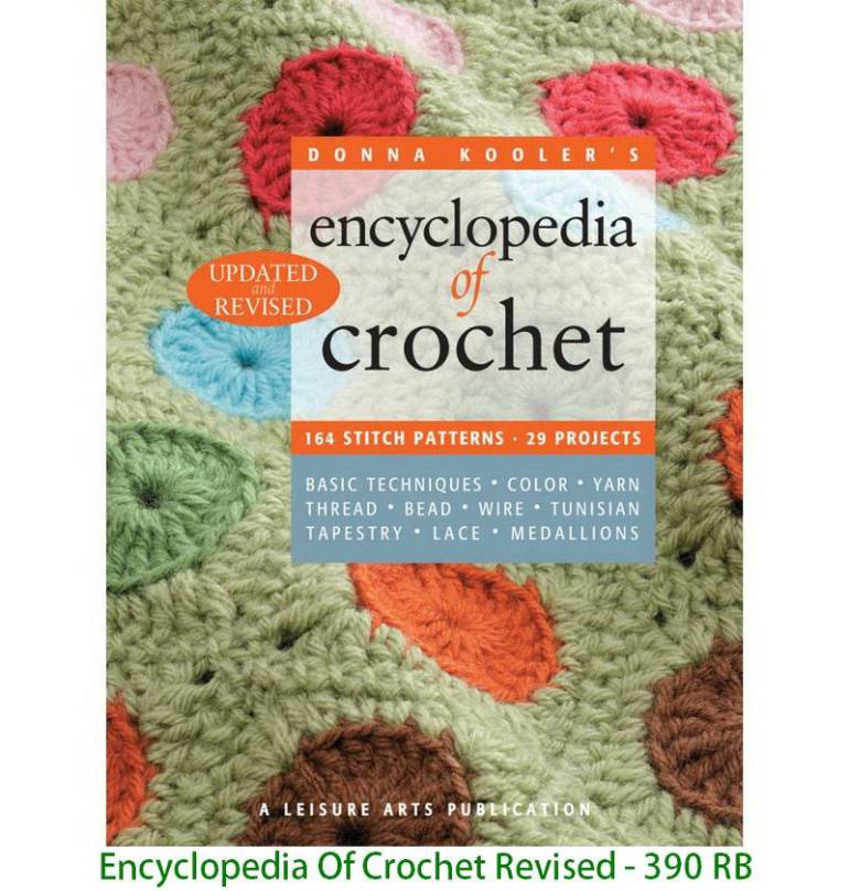 Encyclopedia Of Crochet Revised - 390 RB