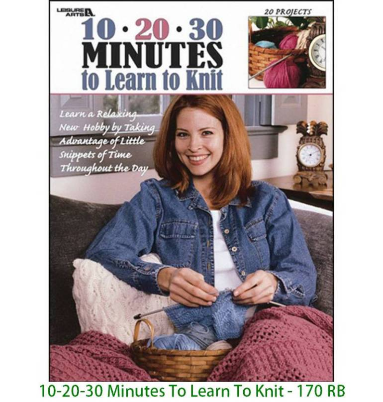 10-20-30 Minutes To Learn To Knit - 170 RB