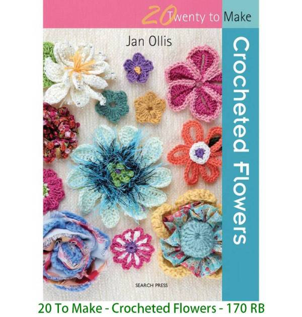 20 To Make - Crocheted Flowers - 170 RB