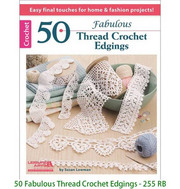 50 Fabulous Thread Crochet Edgings - 255 RB