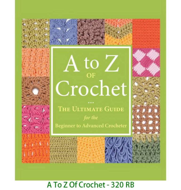 A To Z Of Crochet - 320 RB
