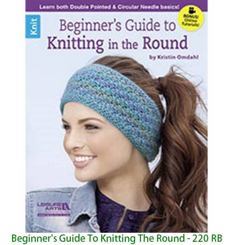 Beginner's Guide To Knitting The Round - 220 RB