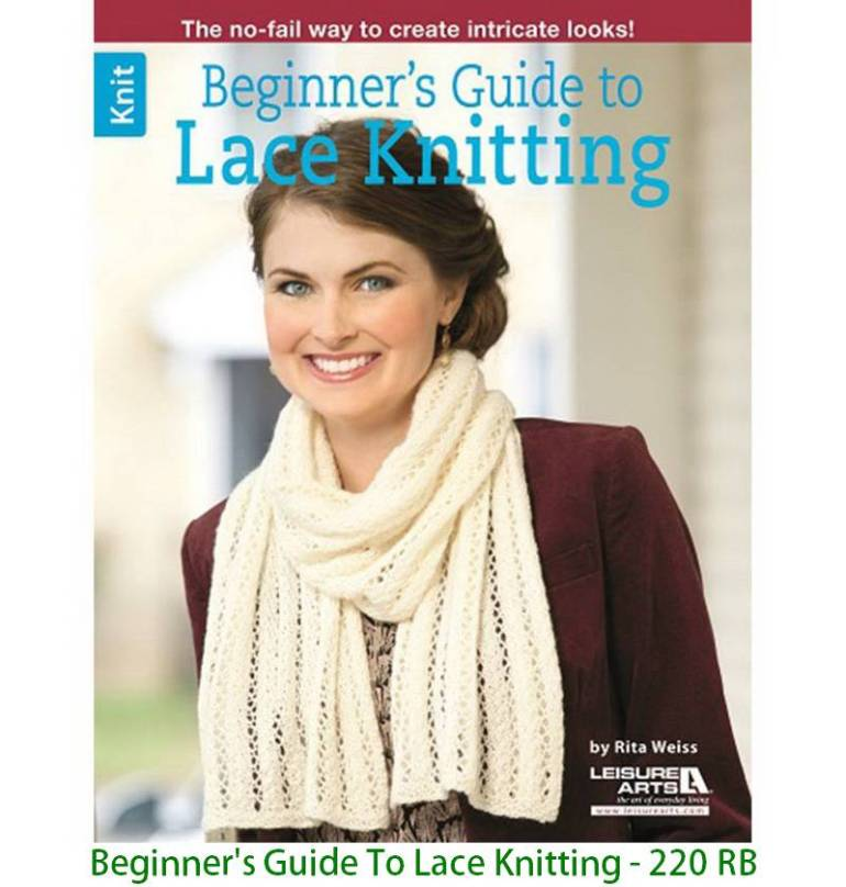 Beginner's Guide To Lace Knitting - 220 RB