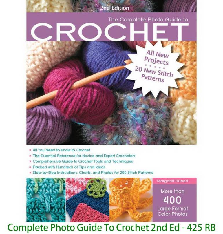 Complete Photo Guide To Crochet 2nd Ed - 425 RB