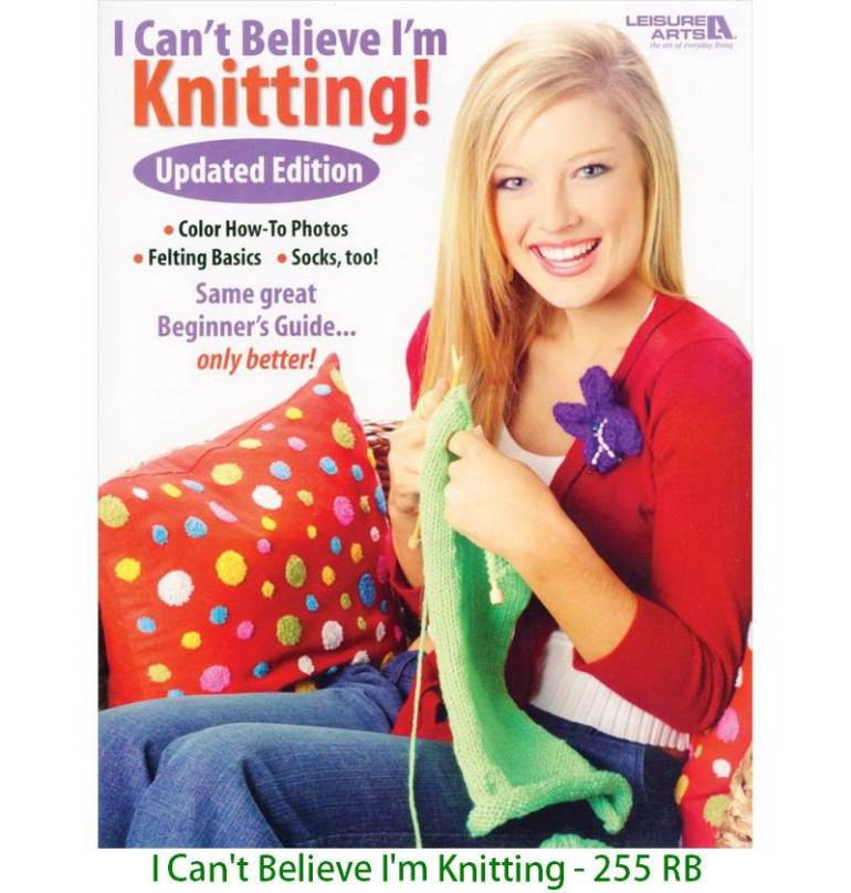 I Can't Believe I'm Knitting - 255 RB