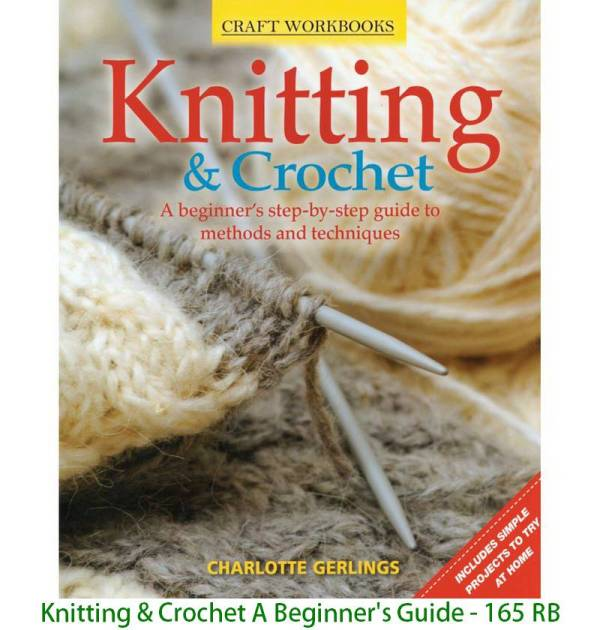 Knitting & Crochet A Beginner's Guide - 165 RB