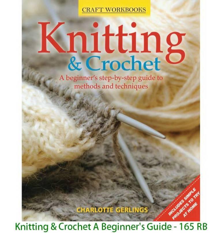 Knitting & Crochet A Beginner's Guide - 165 RB