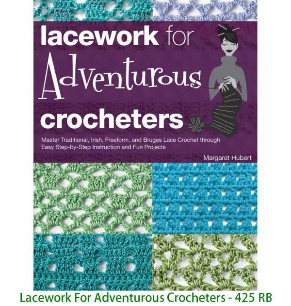 Lacework For Adventurous Crocheters - 425 RB