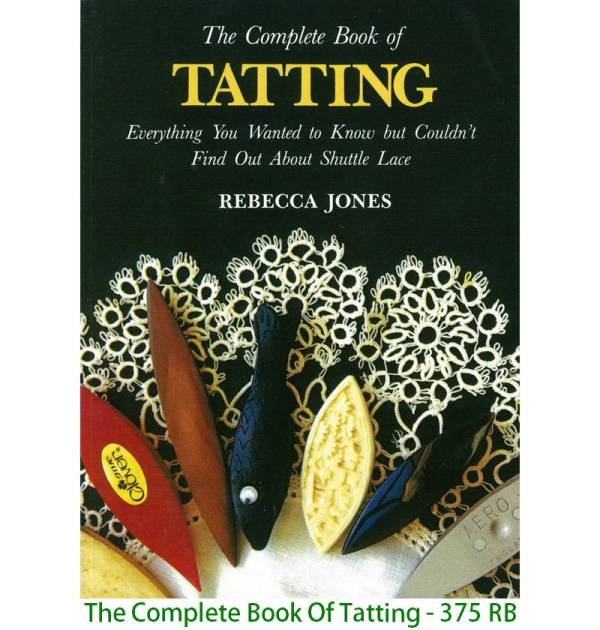 The Complete Book Of Tatting - 375 RB