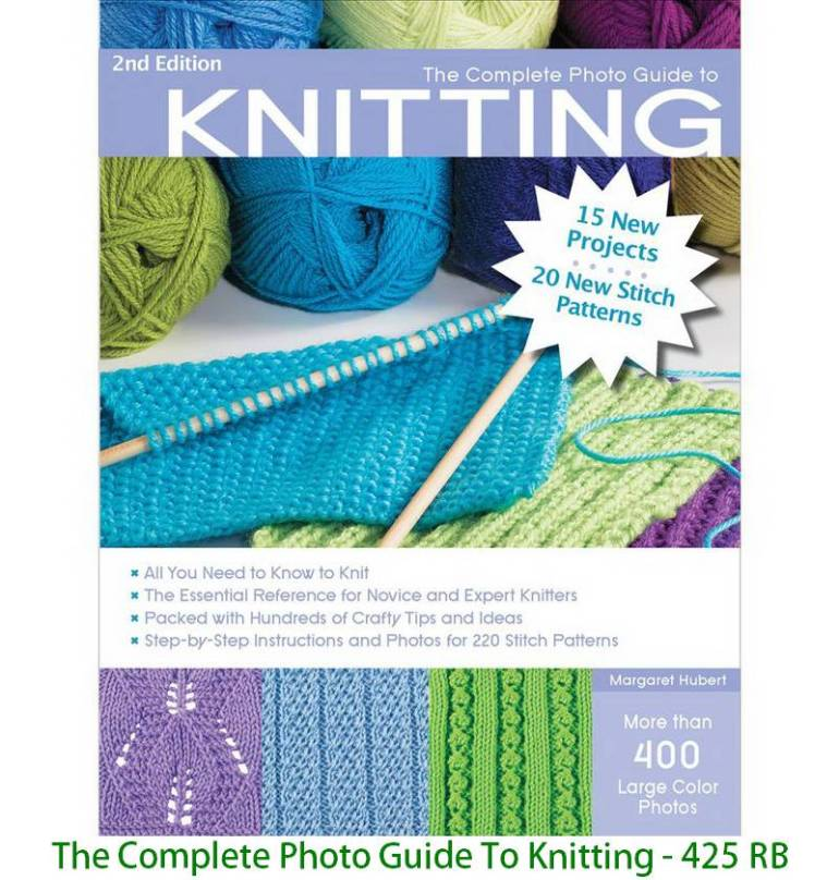 The Complete Photo Guide To Knitting - 425 RB