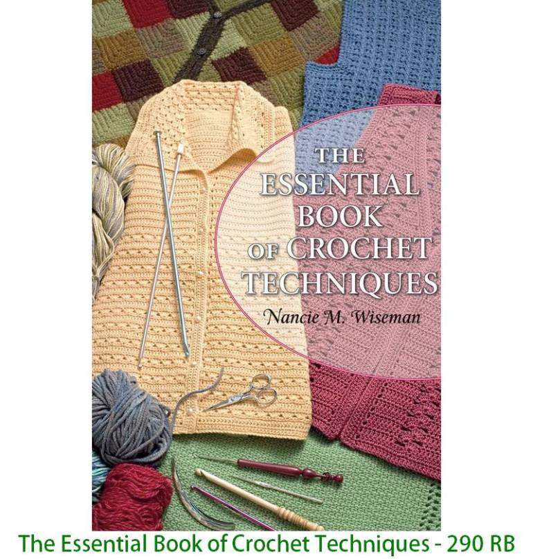 The Essential Book of Crochet Techniques - 290 RB