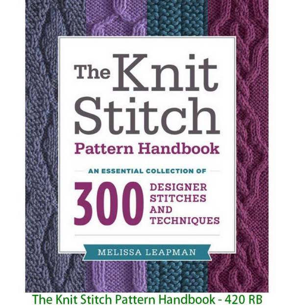 The Knit Stitch Pattern Handbook - 420 RB