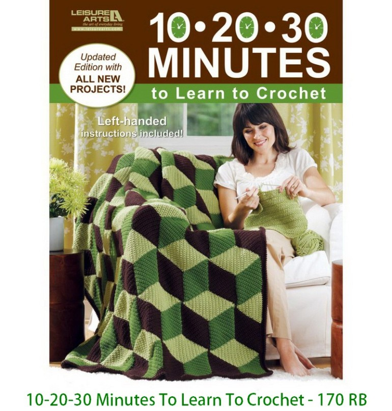 10-20-30 Minutes To Learn To Crochet - 170 RB