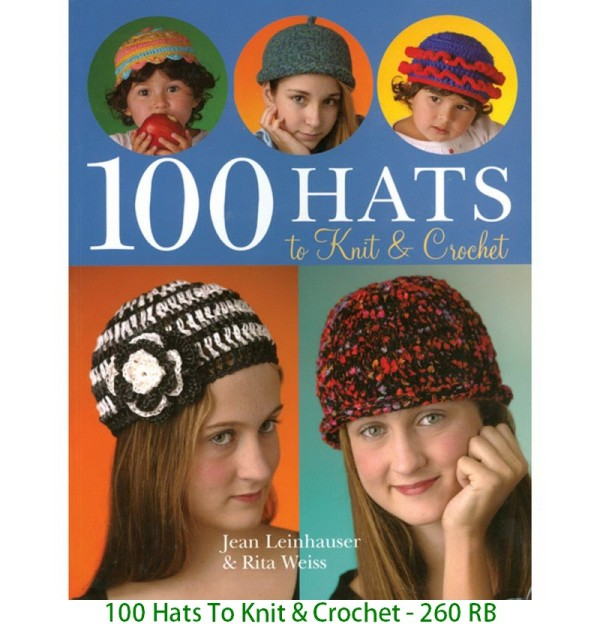 100 Hats To Knit & Crochet - 260 RB