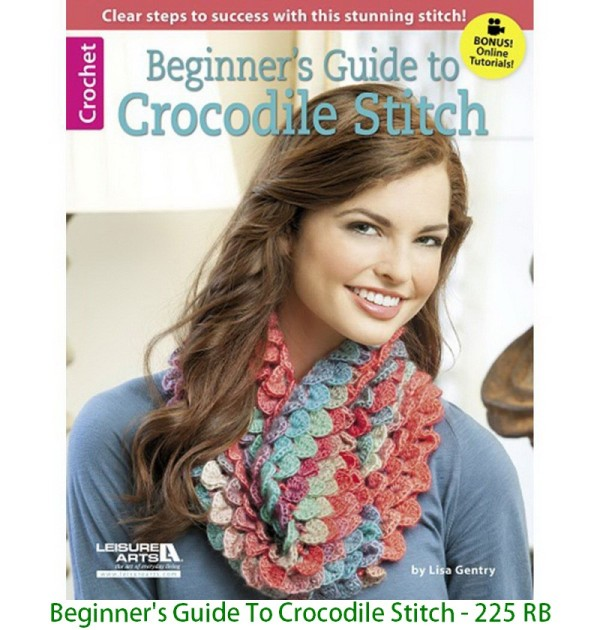 Beginner's Guide To Crocodile Stitch - 225 RB