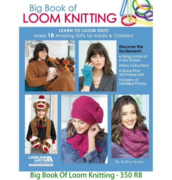 Big Book Of Loom Knitting - 350 RB