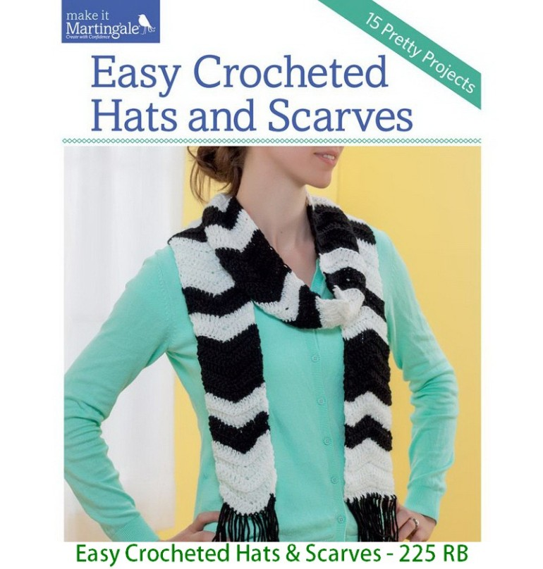 Easy Crocheted Hats & Scarves - 225 RB