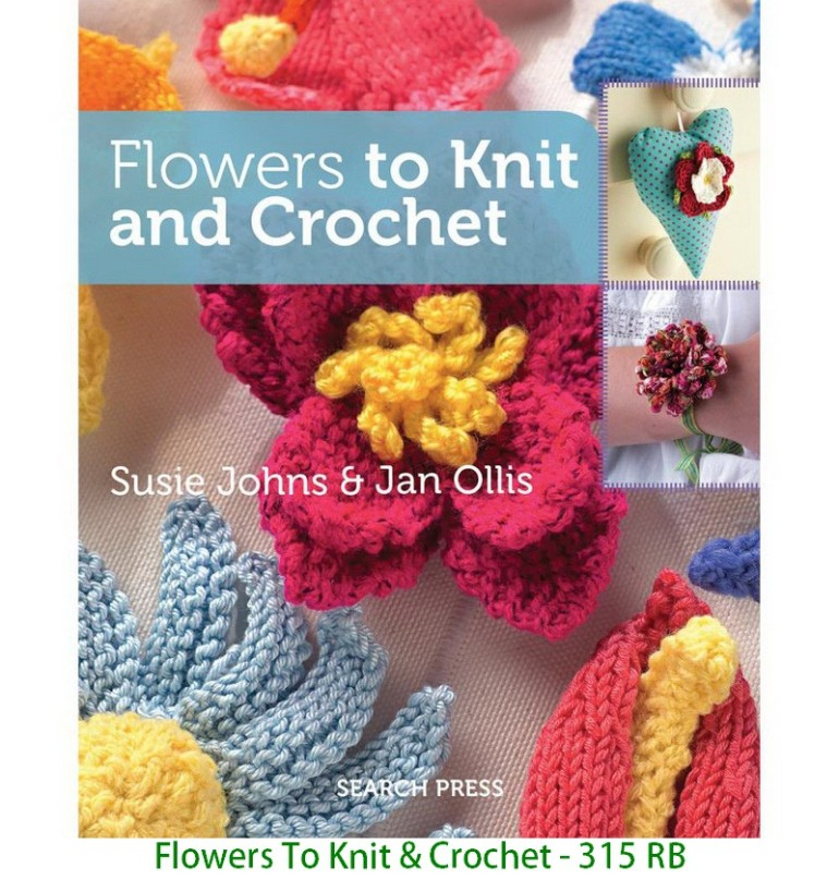 Flowers To Knit & Crochet - 315 RB