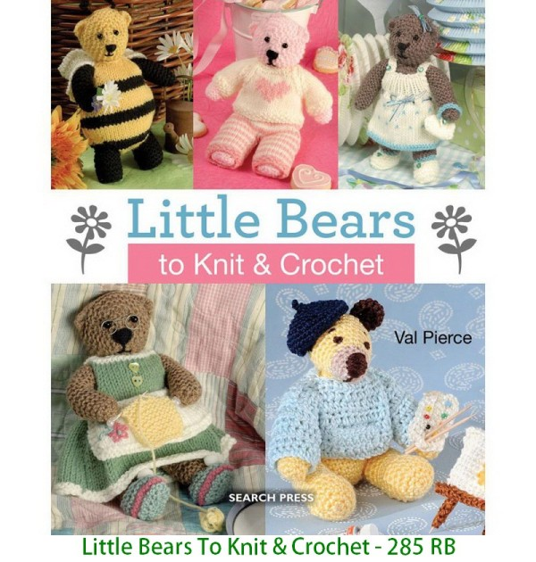 Little Bears To Knit & Crochet - 285 RB