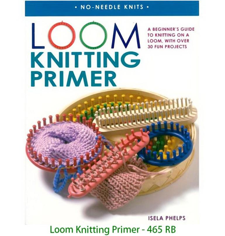 Loom Knitting Primer - 465 RB