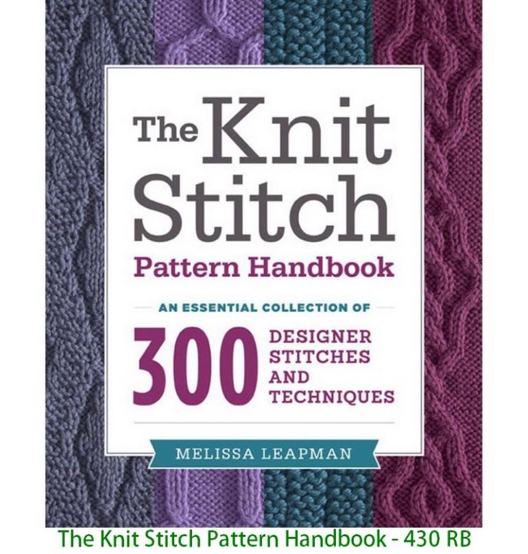 The Knit Stitch Pattern Handbook - 430 RB