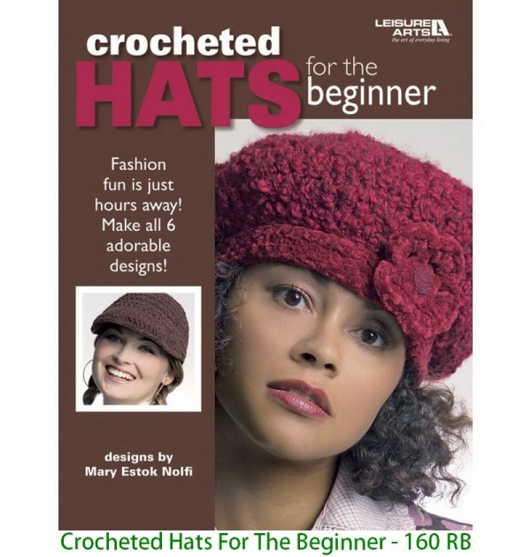 Crocheted Hats For The Beginner - 160 RB