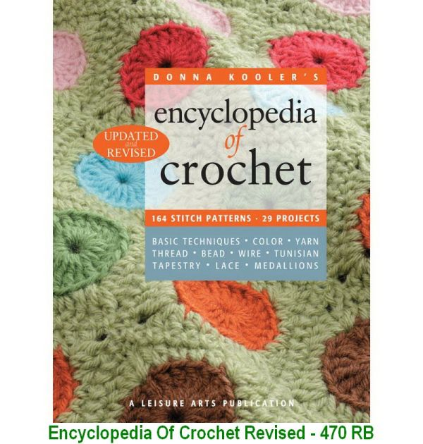 Encyclopedia Of Crochet Revised - 470 RB