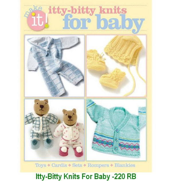 Itty-Bitty Knits For Baby -220 RB