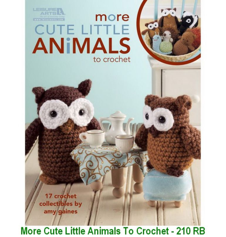 More Cute Little Animals To Crochet - 210 RB