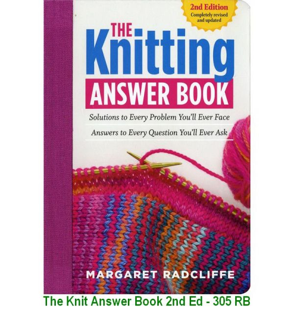 The Knit Answer Book 2nd Ed - 305 RB
